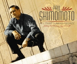 Paul Shimomoto - All That Hawaiian Jazz